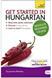 Get Started in Hungarian Absolute Beginner Course: (Book and audio support) The essential introduction to reading, writing, speaking and understanding a new language (Teach Yourself)