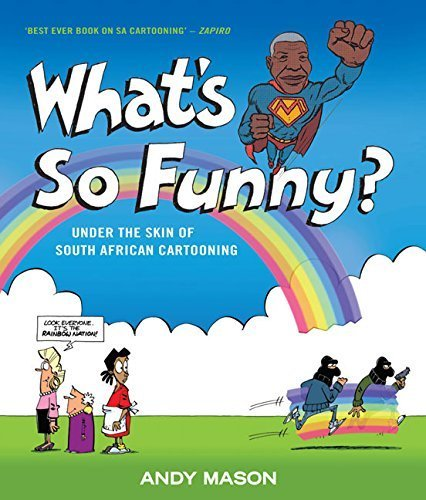 Portada del libro What's So Funny?: Under the Skin of South African Cartooning by Mason, Andy (2011) Paperback