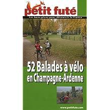 Petit Futé 52 Balades à vélo en Champagne-Ardenne