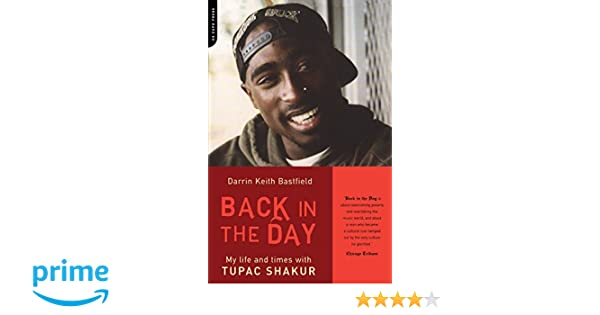 Back In The Day: My Life And Times With Tupac Shakur: Amazon.co.uk: Darrin Keith Bastfield: 9780306812958: Books
