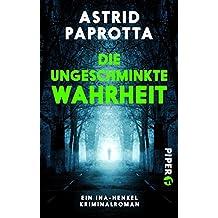 Die ungeschminkte Wahrheit: Ein Ina-Henkel-Kriminalroman (Ina Henkel ermittelt 3)