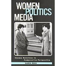 Women, Politics, Media: Uneasy Relationships at the New Millennium (Political Communication) by Karen Ross (2002-02-28)