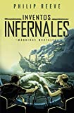 Inventos infernales (Mortal Engines 3) (Máquinas mortales)