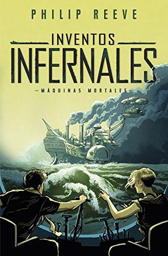 Inventos infernales (Mortal Engines 3) (Máquinas mortales)
