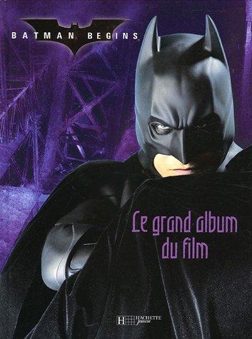 Batman begins : Le grand album du film