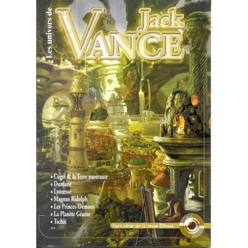 Bifrost, hors série : Les Univers de Jack Vance : Cugel et la Terre mourante - Durdane - Lyonesse - Magnus Ridolph - Les Princes-Démons - La Planète Géante, Tschaï...