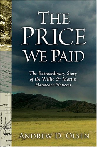 The Price We Paid: The Extraordinary Story of the Willie and Martin Handcart Pioneers by Andrew D. Olsen (2006-09-21)