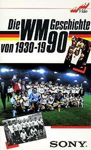 Die Fußball-WM Geschichte von 1930 - 1990 [VHS]