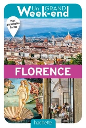 Un Grand Week-End à Florence. Le guide