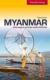 Myanmar: Unterwegs im Land der goldenen Pagoden (Trescher-Reihe Reisen)