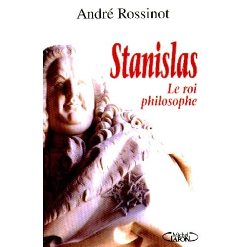 Stanislas : Le roi philosophe