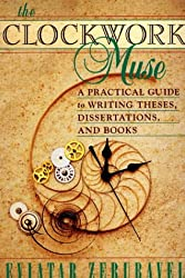 The Clockwork Muse: A Practical Guide to Writing Theses, Dissertations and Books