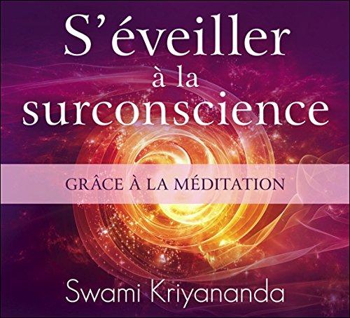 S'éveiller à la surconscience grâce à la méditation - Livre audio