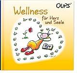 Wellness für Herz und Seele: Oups Buch - Kurt Hörtenhuber