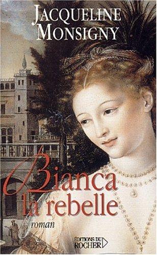 Bianca la rebelle : roman