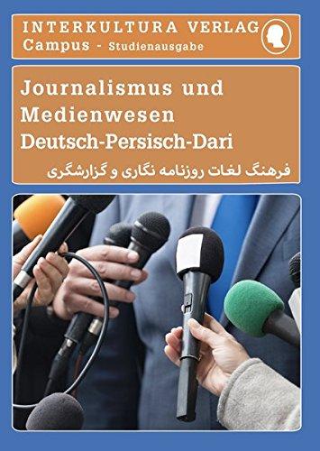 Studienwörterbuch für Journalismus und Berichterstattung: Deutsch-Persisch / Persisch-Deutsch (Deutsch-Persisch Dari Studienwörterbuch für Studium)
