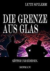 Die Grenze aus Glas: Götter und Dämonen.