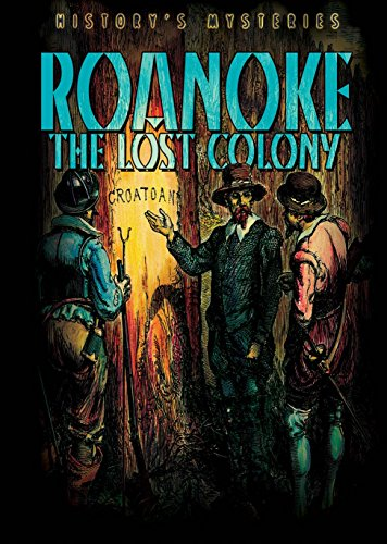 Roanoke: The Lost Colony (History's Mysteries, Band 6)