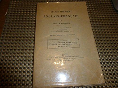 Lexique technique anglais-français, par G. Malgorn,... avec la collaboration de M. Desmarets,... machines-outils, moteurs... électricité, constructions navales, métallurgie, etc par malgorn