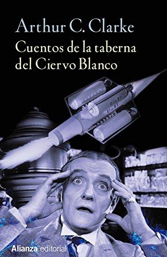 Cuentos de la taberna del Ciervo Blanco (13/20) por Arthur C. Clarke