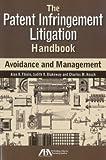 The Patent Infringement Litigation Handbook: Avoidance and Management - Alan R. Thiele, Judith R. Blakeway, Charles M. Hosch