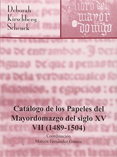 Catálogo de los papeles del Mayordomazgo del Siglo XV (1489-1504) (Inventarios y Catálogos)