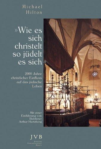Wie es sich christelt, so jüdelt es sich: 2000 Jahre christlicher Einfluss auf das jüdische Leben