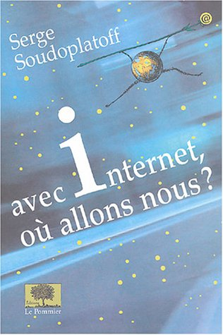 Avec Internet, où allons-nous ? par
