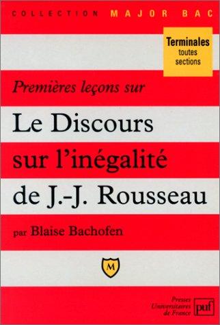 Premières leçons sur Le discours sur l'origine et les fondements de l'inégalité parmi les hommes de Jean-Jacques Rousseau