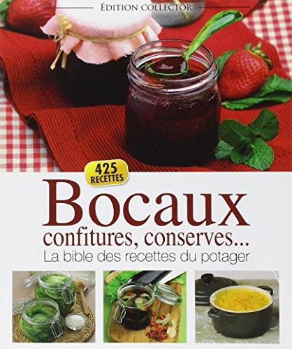 Bocaux, confitures, conserves... : La bible des recettes du potager par Editions ESI