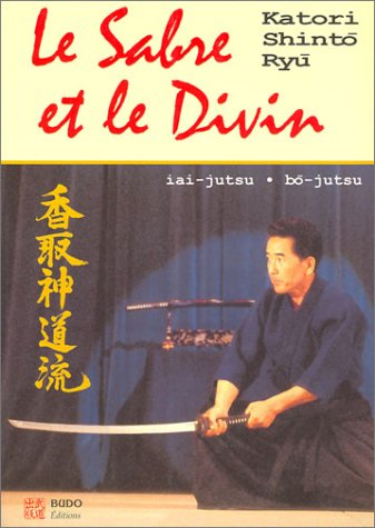 Le Sabre et le Divin Hritage spirituel de la Kotori Shinto Ryu