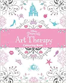 Disney Princess Art Therapy Colouring Book Amazoncouk