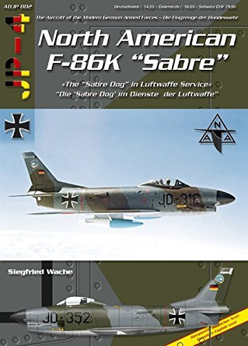 North American F-86K Sabre - the Sabre Dog in Luftwaffe Service by Siegfried & Klein, Andreas Wache (2007-08-02)