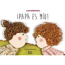 Papa Es Mío (Álbumes ilustrados)