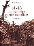 14-18 La Première Guerre mondiale, tome 1