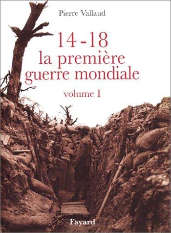 14-18 La Premire Guerre mondiale, tome 1