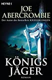 Königsjäger: Roman (Die Königs-Romane, Band 2)