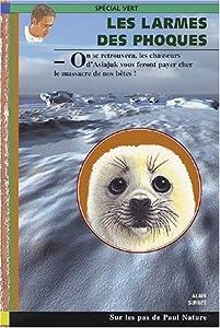 """Afficher """"Larmes des phoques (Les)"""""""