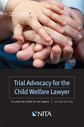Trial Advocacy for the Child Welfare Lawyer (Nita) - Nita Trial Advocacy