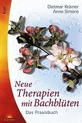 Neue Therapien mit Bach-Blüten. Praxisbuch.