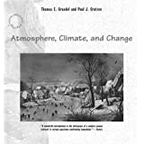 Atmosphere, Climate, and Change (Scientific American Library)