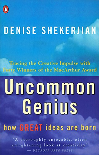 Uncommon Genius;How Great Ideas Are Born