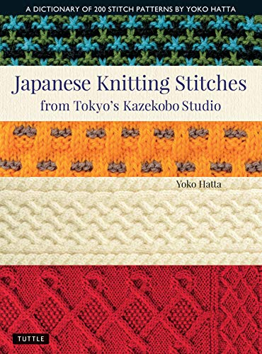 Japanese Knitting Stitches from Tokyo s Kazekobo Studio  A Dictionary of  200 Stitch Patterns by Yoko 7e6ba86e231