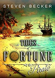 Tides Of Fortune: Pirate: Includes Escape, The Big Lake, River of Grass, and Cayo Hueso in one volume