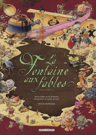 La Fontaine aux fables, Tome 1 :