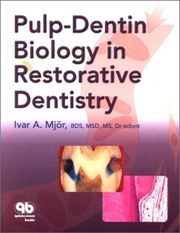 Pulp-Dentin Biology in Restorative Dentistry by Ivar Andreas Mjor (2002-02-15)