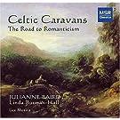 Celtic Caravans: The Road to Romanticism