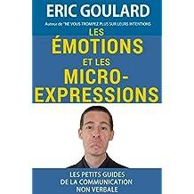 Identifier les émotions et repérer les micro-expressions (Les petits guides de la communication non verbale t. 2)