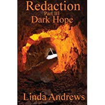 Redaction: Dark Hope (Part III): Volume 3 by Linda Andrews (2013-04-26)