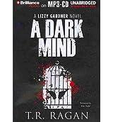[(A Dark Mind)] [Author: T R Ragan] published on (June, 2013)